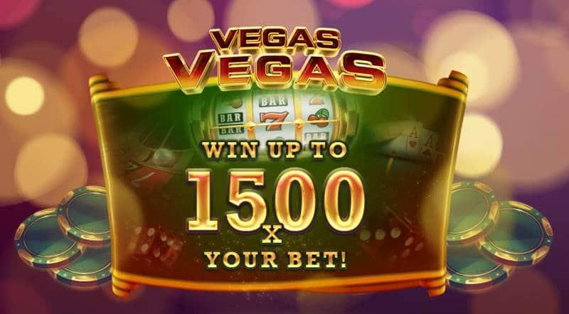 แนะนำเกมดี Vegas Vegas สล็อคคาสิโนแตกง่าย กำไรสูงสุด 1,500 เท่า!!